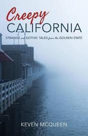 Creepy California by Keven McQueen