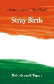 Stray Birds by Rabindranath Tagore