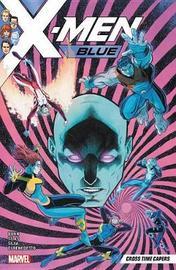 X-men Blue Vol. 3: Cross Time Capers by Cullen Bunn