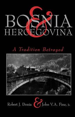 Bosnia and Hercegovina by Robert Donia