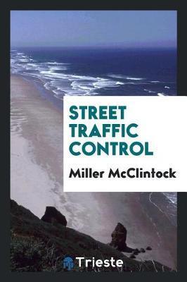 Street Traffic Control by Miller McClintock