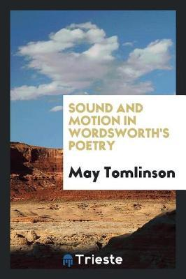 Sound and Motion in Wordsworth's Poetry by May Tomlinson image