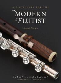 A Dictionary for the Modern Flutist by Susan J Maclagan
