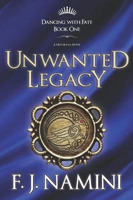 Unwanted Legacy - A Historical Novel by F J Namini