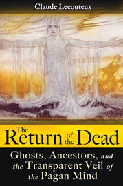 The Return of the Dead by Claude Lecouteux