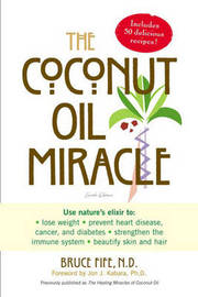 The Coconut Oil Miracle by Bruce Fife image