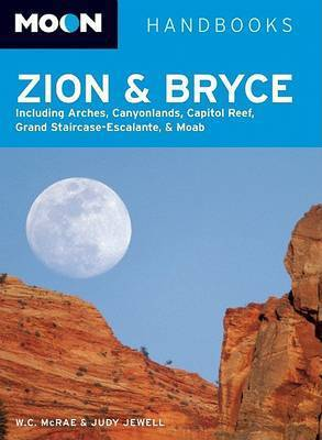 Moon Zion and Bryce by W.C. McRae