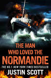 The Man Who Loved the Normandie by Justin Scott
