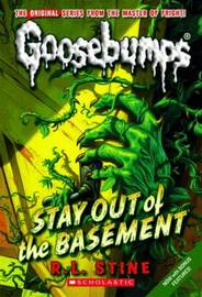 Goosebumps: Stay Out of the Basement (Goosebumps Original Series #1) by R.L. Stine