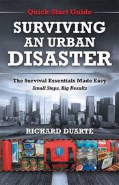 Surviving an Urban Disaster by Richard Duarte