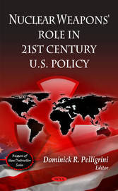 Nuclear Weapons' Role in 21st Century U.S Policy image
