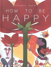 How To Be Happy by Eleanor Davis