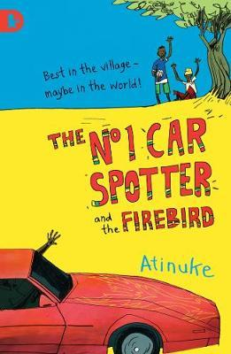 The No. 1 Car Spotter and the Firebird by Atinuke image