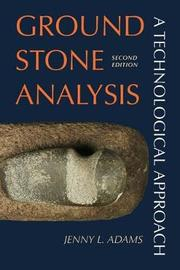 Ground Stone Analysis by Jenny L Adams