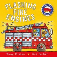 Amazing Machines: Flashing Fire Engines by Tony Mitton