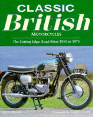 Classic British Motorcycles by Steve Wilson