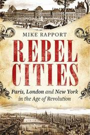 Rebel Cities by Mike Rapport