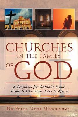 Churches in the Family of God by Peter Uche Uzochukwu