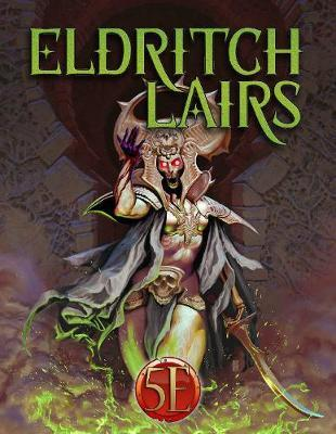 Eldritch Lairs (5E) by James Haeck