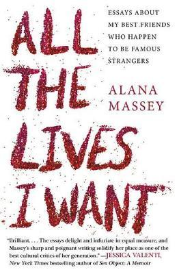 All the Lives I Want by Alana Massey image