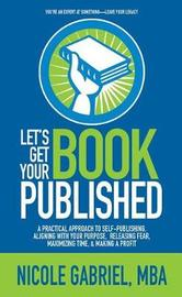 Let's Get Your Book Published by Nicole Gabriel