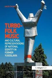 Turbo-folk Music and Cultural Representations of National Identity in Former Yugoslavia by Uros ?Voro
