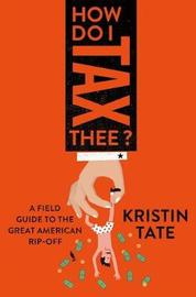 How Do I Tax Thee? by Kristin Tate image