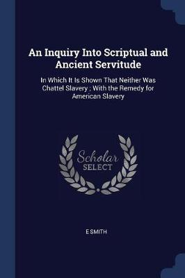 An Inquiry Into Scriptual and Ancient Servitude by Smith image