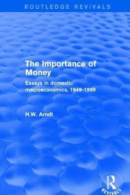 Revival: The Importance of Money (2001) by H.W. Arndt