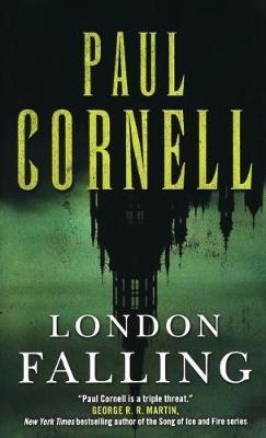 London Falling by Paul Cornell