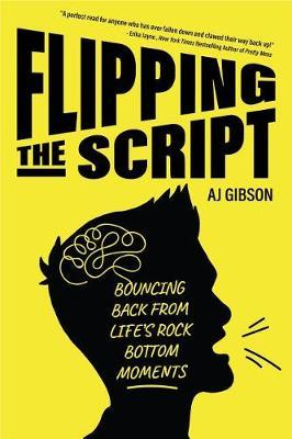 Flipping the Script by AJ Gibson