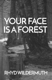 Your Face Is A Forest by Rhyd Wildermuth image