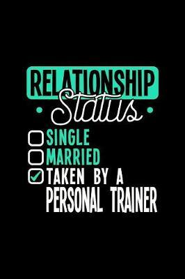 Relationship Status Taken by a Personal Trainer by Dennex Publishing image