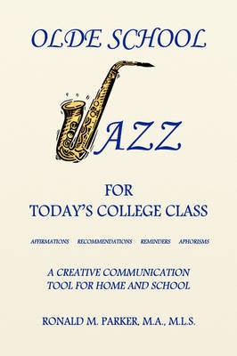 Olde School Jazz for Today's College Class by Ron Parker image