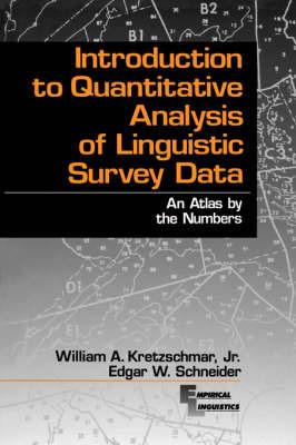 Introduction to Quantitative Analysis of Linguistic Survey Data by William A Kretzschmar