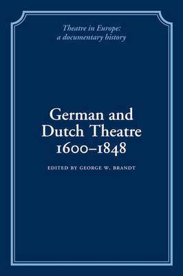 German and Dutch Theatre, 1600-1848