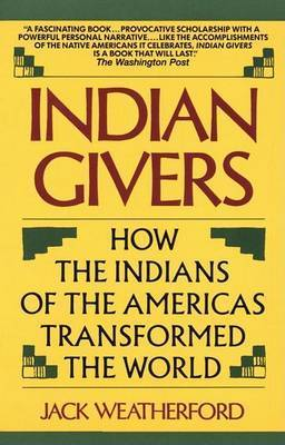 Indian Givers by Jack M. Weatherford