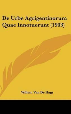 de Urbe Agrigentinorum Quae Innotuerunt (1903) by Willem Van De Hagt