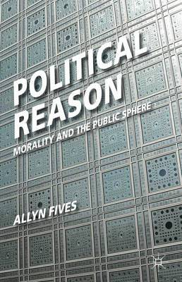 Political Reason by A. Fives