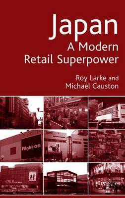 Japan - A Modern Retail Superpower by Roy Larke image