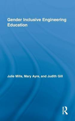 Gender Inclusive Engineering Education by Julie E. Mills image