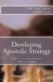 Developing Apostolic Strategy by Tim Taylor