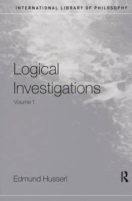 Logical Investigations Volume 1 by Edmund Husserl