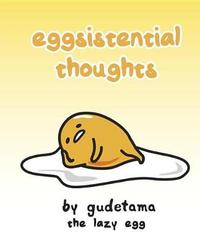 Eggsistential Thoughts by Gudetama the Lazy Egg by Francesco Sedita image