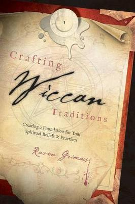 Crafting Wiccan Traditions by Raven Grimassi