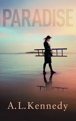 Paradise by A.L. Kennedy