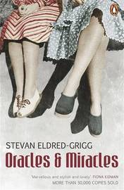 Oracles & Miracles by Stevan Eldred-Grigg