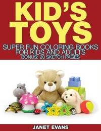 Kid's Toys by Janet Evans
