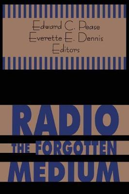 Radio - The Forgotten Medium by Edward C Pease