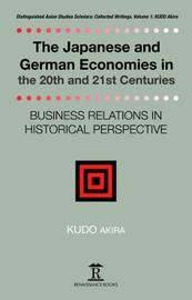 The The Japanese and German Economies in the 20th and 21st Centuries by Akira Kudo